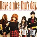 Have a nice Chu's day./Chu's day.