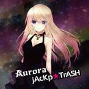 Aurora/jAcKp☆TrASH