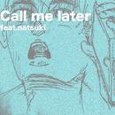 Call me later (feat. natsuki)/pige