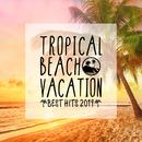 TROPICAL BEACH VACATION -BEST HITS 2019-/Milestone