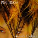 PM 10:00/Atsushi Ookura