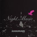 NIGHT MUSIC/SUGIURUMN