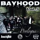 bayhood Vol. 5 Prologue/BAYHOOD