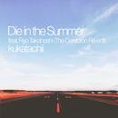 Die in the Summer (The Cerebron Re-edit) [feat. Ryo Takahashi]/kukatachii