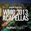 Mobin Master 2013 WMC Acapellas/Various Artists
