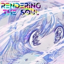 RENDERING THE SOUL/world's end girlfriend