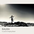 Crystal Singing Bowl/RAURA