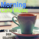 Morning Café Music/Cafe Music BGM channel