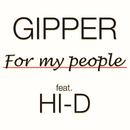 For My People (feat. HI-D)/GIPPER