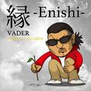 縁 - Enishi/VADER