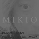 NARROW SPACE/MIKIO