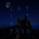 LET IT ALL PASS/菅原 信介