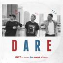 DARE (feat. HUNGER & ポチョムキン)/WATT a.k.a. ヨッテルブッテル