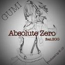 Absolute Zero (K-1P Remix) [feat. Ever Green Guardian]/GUMI