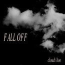 cloud / koe/FALL OFF
