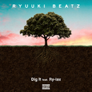 Dig It (feat. Ry-lax)/RYUUKI BEATZ