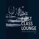 First Class Lounge ~Premium Jazz Piano Collection~ Vol.2/Cafe lounge Jazz