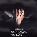 SIGHT SOUND AND SPACE/Jeff Mills