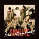 Fake it till you make it/SUNLITE