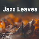 Jazz Leaves/Cafe Music BGM channel
