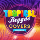 TROPICAL REGGAE COVERS/Various Artists