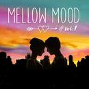 MELLOW MOOD vol.1 ~癒しのラブソング~/Various Artists