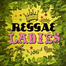 REGGAE LADIES/Various Artists