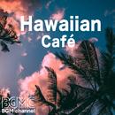 Hawaiian Café/BGM channel