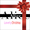 Lovely Chiristmas/Alice