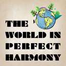THE WORLD IN PERFECT HARMONY/菅原 信介