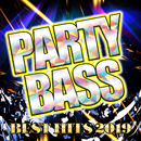 PARTY BASS -BEST HITS 2019-/Various Artists