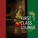 First Class Lounge ~スタインウェイで聴くエレガントなジャズ・クリスマス~/Cafe lounge Christmas