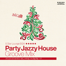 Party Jazzy House Groove Mix!! - クリスマスでかけたいおしゃれなジャズ&グルーヴ -/Cafe lounge Christmas