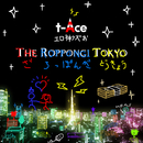 The Roppongi Tokyo/t-Ace