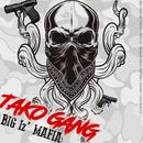 TAKO GANG/BIGizMAFIA