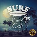 Surf Music Cafe ~月夜にまったりアコースティック・ギターBGM~/Cafe lounge resort
