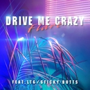 DRIVE ME CRAZY (feat. LT6 & STICKY-BUTTS)/FLARE
