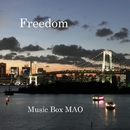 Freedom/Music Box MAO