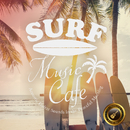 Surf Music Cafe ~ゆっくり時間を感じる休日の朝のAcoustic BGM~/Cafe lounge resort