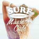 Surf Music Cafe ~Tropical Deep Chill House Vocal Mix~/Cafe lounge resort
