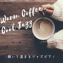 聴いて温まるジャズピアノ – Warm Coffee Cool Jazz/Cafe lounge