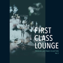 First Class Lounge ~Premium Jazz Piano Collection Vol.3~/Cafe lounge Jazz