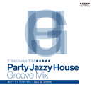 Party Jazzy House Groove Mix!! -夜のドライブでかけたいJazz & Groove-/Cafe lounge groove