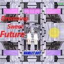 Dreaming Sweet Future/HAMLET BOY