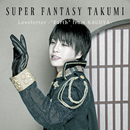 "Loveletter -""Earth"" from KAGUYA- (TAKUMI)/SUPER FANTASY"