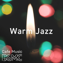 Warm Jazz/Cafe Music BGM channel
