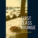 First Class Lounge ~大人の休日贅沢Jazz Lounge~/Cafe lounge Jazz