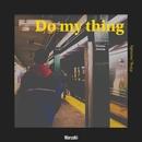 Do my thing/Warushi