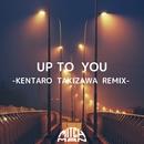 UP TO YOU (KENTARO TAKIZAWA REMIX)/MITCH-MAN