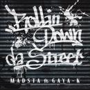Rollin' Down da Street (feat. GAYA-K)/MADSTA